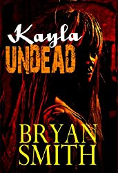 Kayla Undead (Kayla Monroe:  Haunted World Book 2)