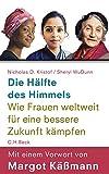 Books : Die Hälfte des Himmels: Wie Frauen weltweit für eine bessere Zukunft kämpfen