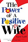 The Power of a Positive Wife, Karol Ladd, 1416533621