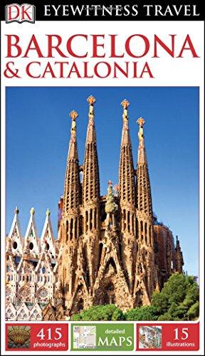 Dk Eyewitness Travel Guide  Barcelona   Catalonia