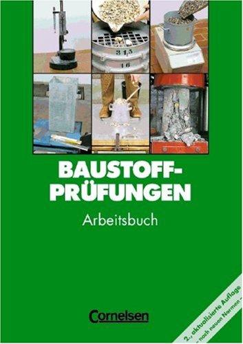 Baustoffprüfungen    2. Aktualisierte Auflage   Arbeitsbuch Mit Lösungen