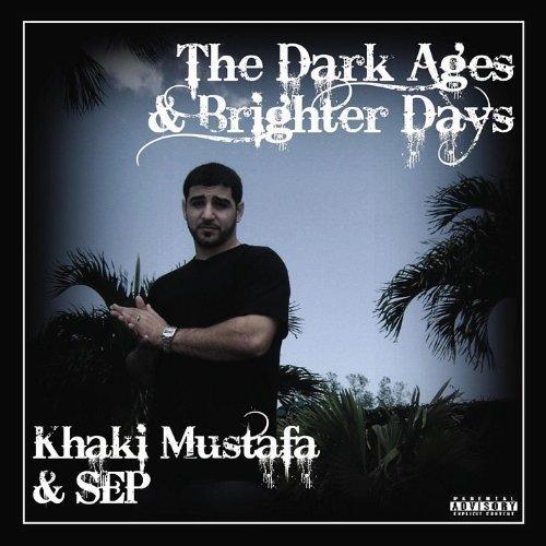 Dark Ages & Brighter Days by Khaki Mustafa & Sep (2012-04-24) ()