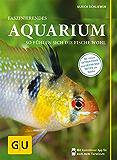 Faszinierendes Aquarium: So fühlen sich die Fische wohl. Mit  Eltern-Tipps (GU Mein Heimtier neu)