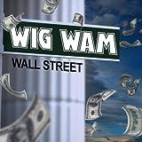 Wall Street by Wig Wam (2012-07-17)