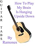 How To Play My Brain Is Hanging Upside Down By Ramones - Guitar Tabs