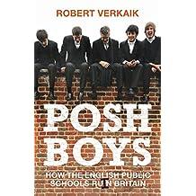 Posh Boys: How the English Public Schools Ruin Britain