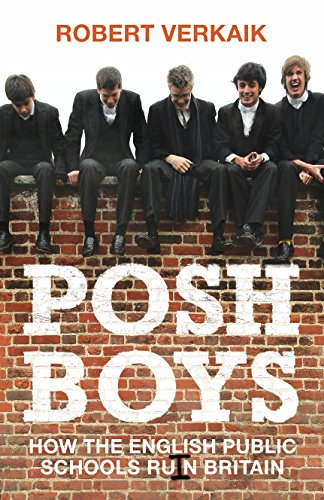 Posh Boys: How the English Public Schools Ruin Britain