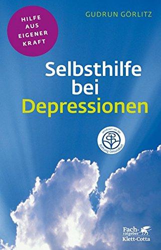 Selbsthilfe bei Depressionen (Fachratgeber Klett-Cotta / Hilfe aus eigener Kraft)