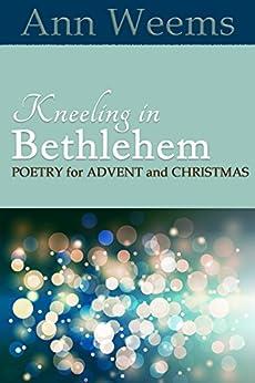 Kneeling in Bethlehem by [Weems, Ann]