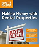 Making Money with Rental Properties: Valuable Tips on Buying High-Potential Properties (Idiot's Guides)