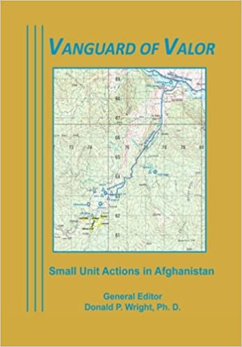 Vanguard of Valor: Small unit Actions in Afghanistan
