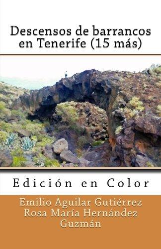 Descensos de barrancos en Tenerife (15 más) (Edición en Color) (Spanish Edition) PDF