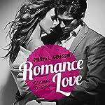 Romance Love: Vollkommen dir ergeben | Philippa L. Andersson