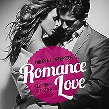 Romance Love: Vollkommen dir ergeben Hörbuch von Philippa L. Andersson Gesprochen von: Marlene Rauch