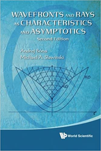 Book Wavefronts And Rays: As Characteristics And Asymptotics (2Nd Edition)