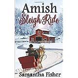 Amish Sleigh Ride: An Amish Christmas (Amish Homestead)
