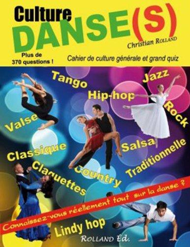 Culture danse(s). Cahier de culture générale et grand quiz - Christian Rolland