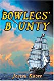 img - for Bowlegs' Bounty by Joseph Kropp (2005-02-01) book / textbook / text book