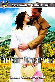 Perfectly Unacceptable (Sweethearts of Jubilee Springs Book 13) by [Carroll-Bradd, Linda, Springs, Sweethearts Jubilee, Americana, Sweet]