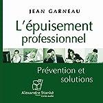 L'épuisement professionnel: Prévention et solutions | Jean Garneau