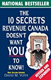 The 10 Secrets Revenue Canada Doesn't Want You to Know
