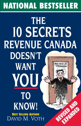 Read Online The 10 Secrets Revenue Canada Doesn't Want You to Know pdf