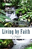 Living by Faith, E. Waggoner and A. Jones, 1495229505