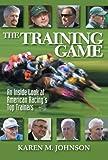 The Training Game, Karen M. Johnson, 1932910697