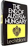 The End of Austria-Hungary, Leo Valiani, 0394466411
