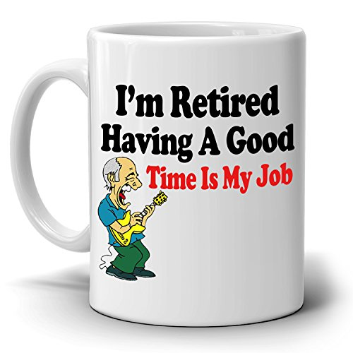 Funny Retirement Gag Gifts Mug for Retirees I'm Retired Having a Good Time is My Job, Printed on Both - Store Tiffany Me Near And Co