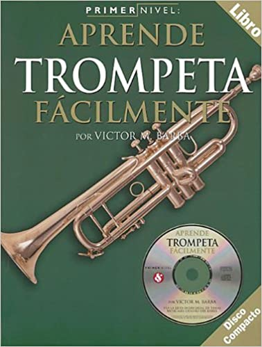 Amazon.com: Primer Nivel: Aprende Trompeta Facilmente: (Spanish edition of Step One - Teach Yourself Trumpet) (9780825627927): Victor M. Barba: Books