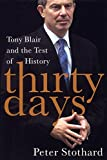 Thirty Days: Tony Blair and the Test of History