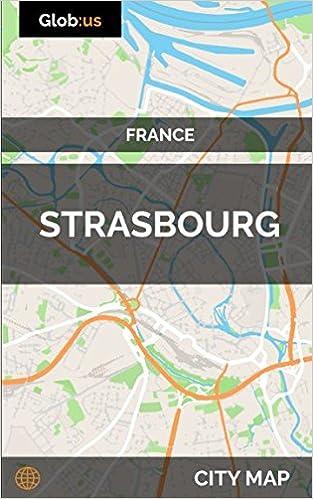 Strasbourg France City Map Jason Patrick Bates 9781973502395