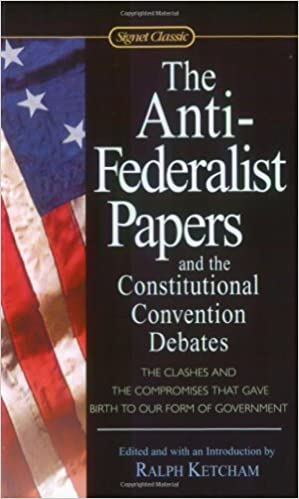 com the anti federalist papers and the constitutional  the anti federalist papers and the constitutional convention debates signet classics 58615th edition