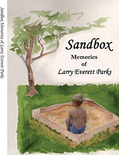 Sandbox: Memories of Larry Everett Parks by Larry Everett Parks (2006-11-15)