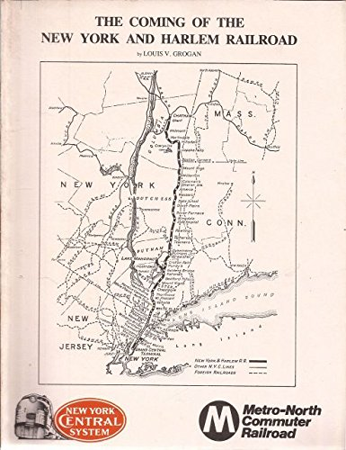 The Coming of the New York and Harlem Railroad Louis V Grogan