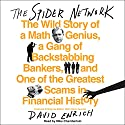 The Spider Network: The Wild Story of a Math Genius, a Gang of Backstabbing Bankers, and One of the Greatest Scams in Financial History Hörbuch von David Enrich Gesprochen von: Mike Chamberlain