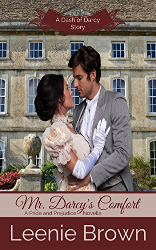Mr darcys comfort a pride and prejudice novella dash of darcy mr darcys comfort a pride and prejudice novella dash of darcy and companions fandeluxe Choice Image