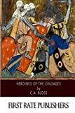 img - for Heroines of the Crusades book / textbook / text book