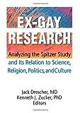 Ex-Gay Research, Jack Drescher and Kenneth J. Zucker, 156023556X