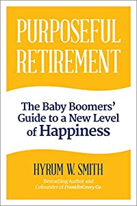Purposeful Retirement: The Baby Boomers' Guide to a Level of Happiness by Mango