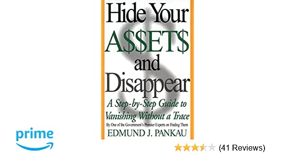 Hide Your Assets and Disappear: A Step-by-Step Guide to