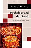 Psychology and the Occult: (From Vols. 1, 8, 18 Collected Works) (Jung Extracts)