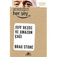 Aradığın Herşey: Uluslararası Bestseller Jeff Bezos ve Amazon Çağı