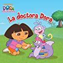 La doctora Dora (Dora la Exploradora) (Spanish Edition)