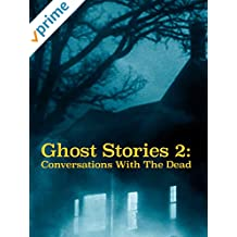Ghost Stories 2: Conversations With The Dead