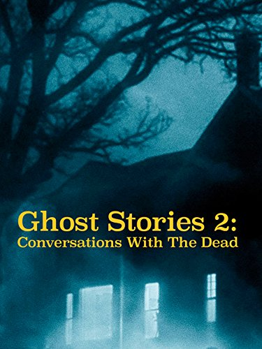 Ghost Stories 2: Conversations With The Dead ()