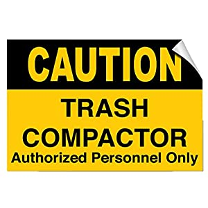 Caution Trash Compactor Authorized Personnel Only Hazard LABEL DECAL STICKER 10 inches x 7 inches