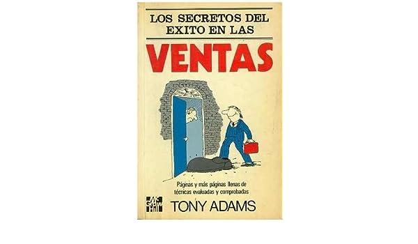 Amazon.com: Los Secretos del Exito En Las Ventas (Spanish Edition) (9789684224520): Tony Adams: Books