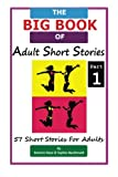 img - for The BIG BOOK of Adult Short Stories: 57 Short Stories for Adults (Part 1) (Volume 1) book / textbook / text book